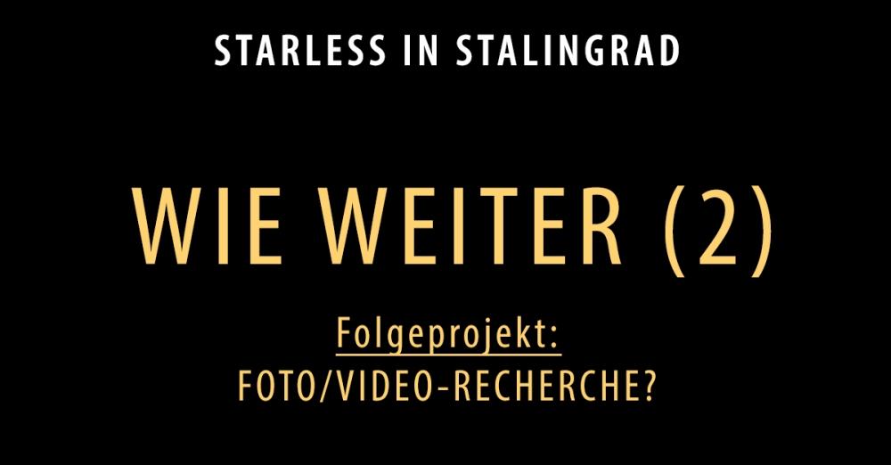 Wie-weiter-2_Starless-in-Stalingrad-Dokumentarisches-Labor